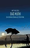 Das Muthi: Ein Kriminalroman aus Südafrika (Kriminalromane aus Südafrika) (German Edition)