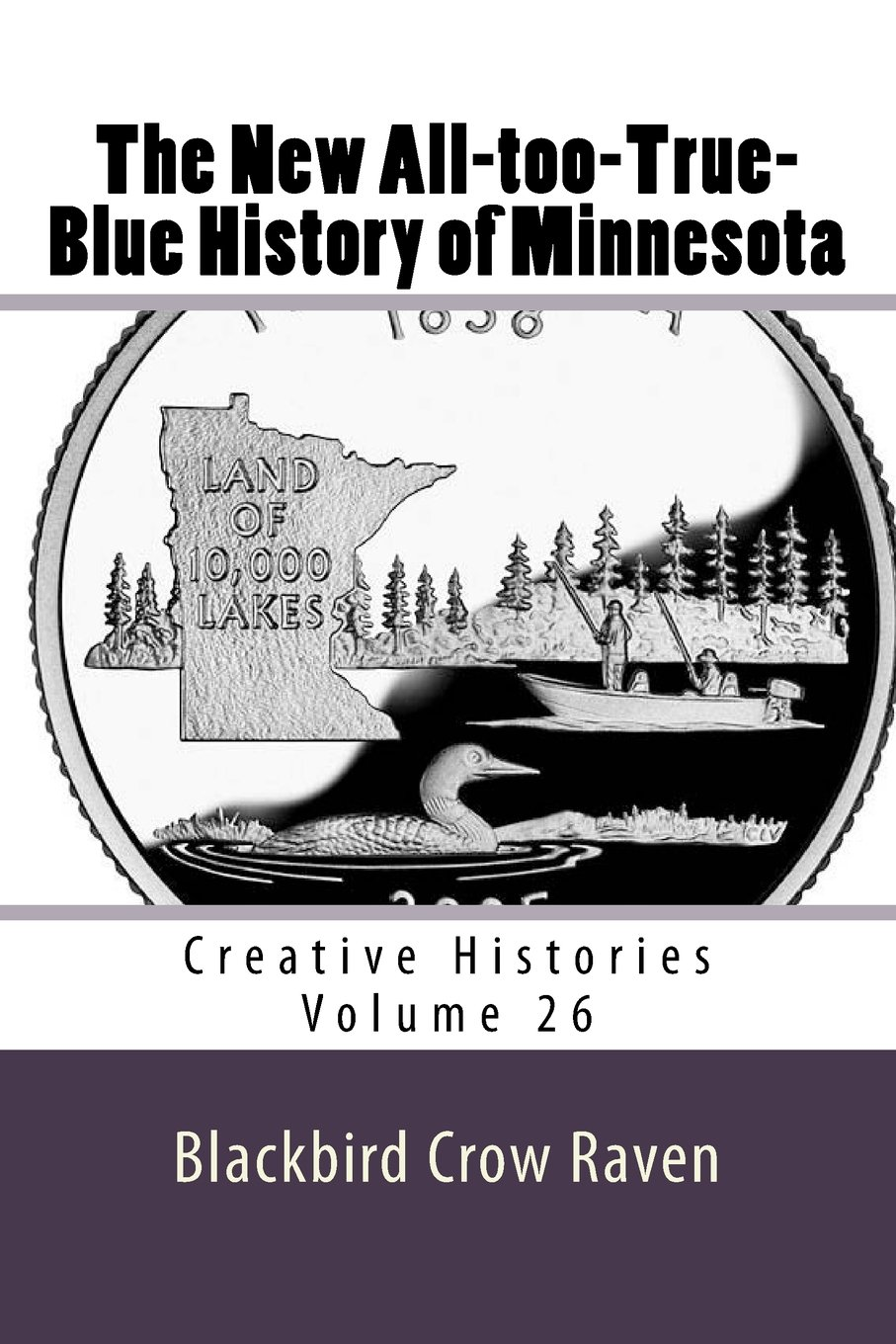 Download The New All-too-True-Blue History of Minnesota (New All-too-True Blue Histories) (Volume 26) ebook