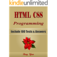 HTML CSS Programming, For Beginners, Learn Coding Fast! Include 100 Tests & Answers, Crash Course, QuickStart Guide, A Tutorial Book with Program Interview in Easy Steps! An Ultimate Beginner's Guide