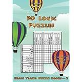 50 Logic Puzzles: Full of Fun Logic Grid Puzzles! (Brain Teaser Puzzle Books)