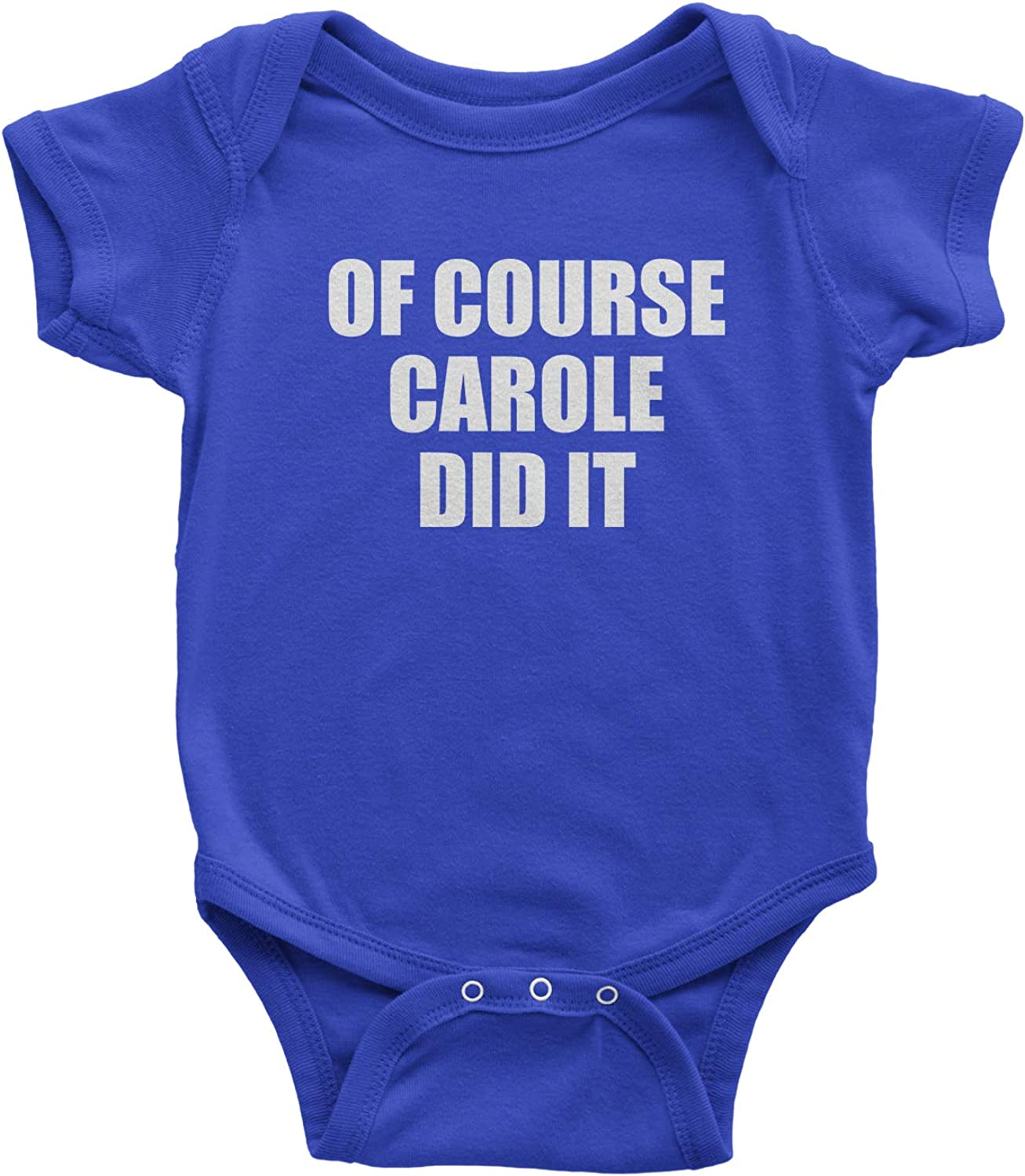 Expression Tees of Course Carole Did It Joe Exotic Infant One-Piece Romper Bodysuit