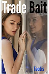 Trade Bait: Trade:The Ex-Boy Friend Series Part Two (Erotic Body Swap Romance) Kindle Edition