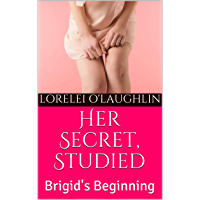 Her Secret, Studied: Brigid's Beginning (Newhalf Tales Book 1) (English Edition)