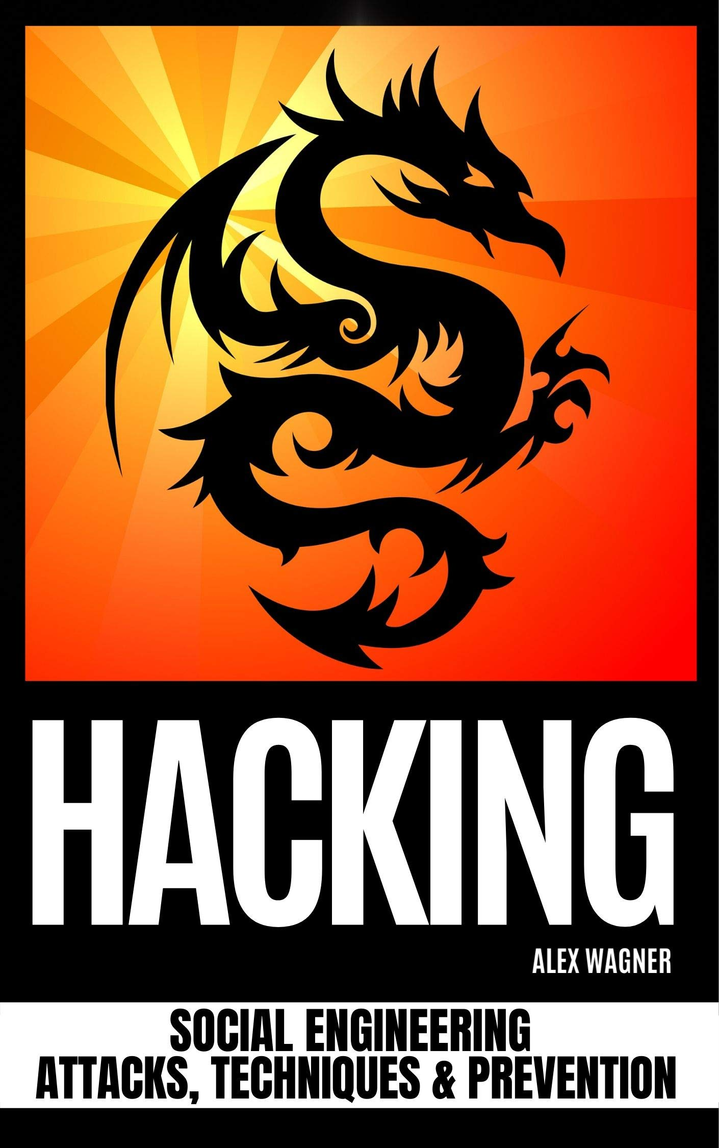 HACKING  Social Engineering Attacks Techniques And Prevention  English Edition