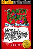 Santa Farts - Merry Fartmas! (The Disgusting Adventures of Milo Snotrocket Book 9)
