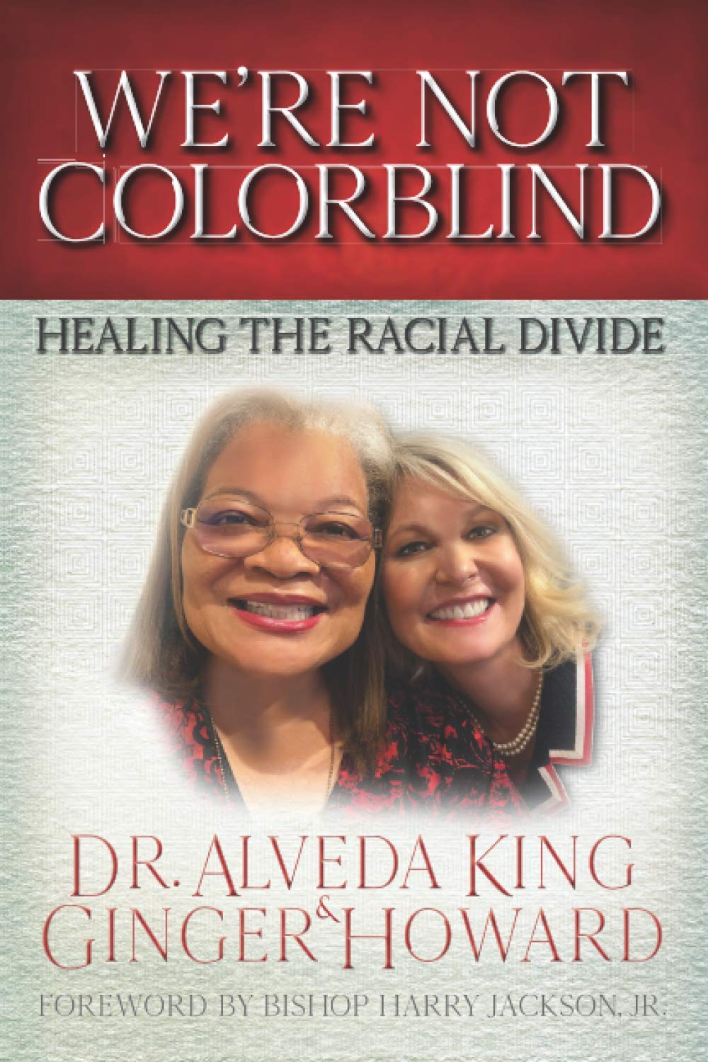Alveda King, RNC Committeewoman Ginger Howard Release New Book 'We're Not Colorblind: Healing the Racial Divide""