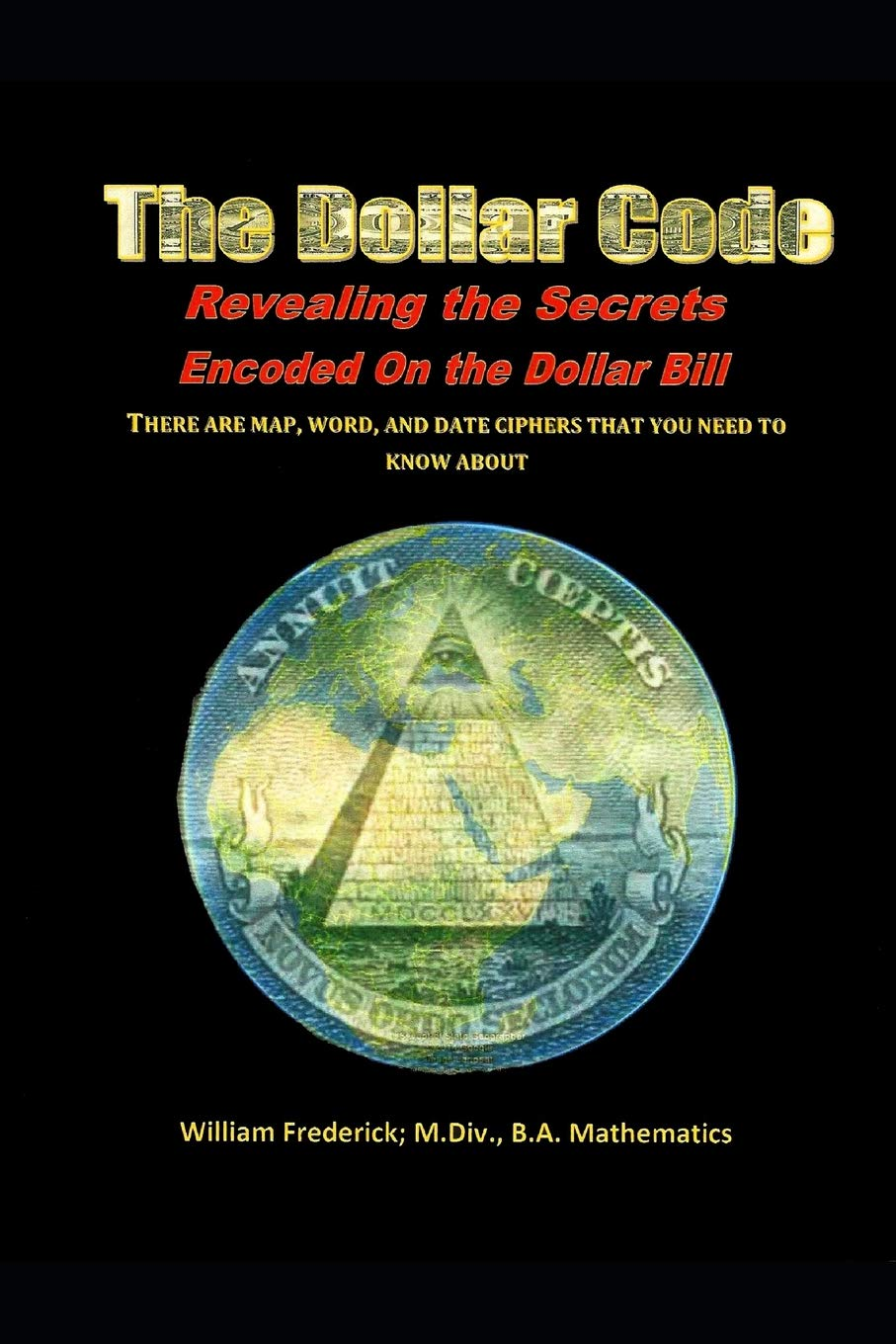 Download The Dollar Code: Revealing the Secrets Encoded on the Dollar Bill PDF