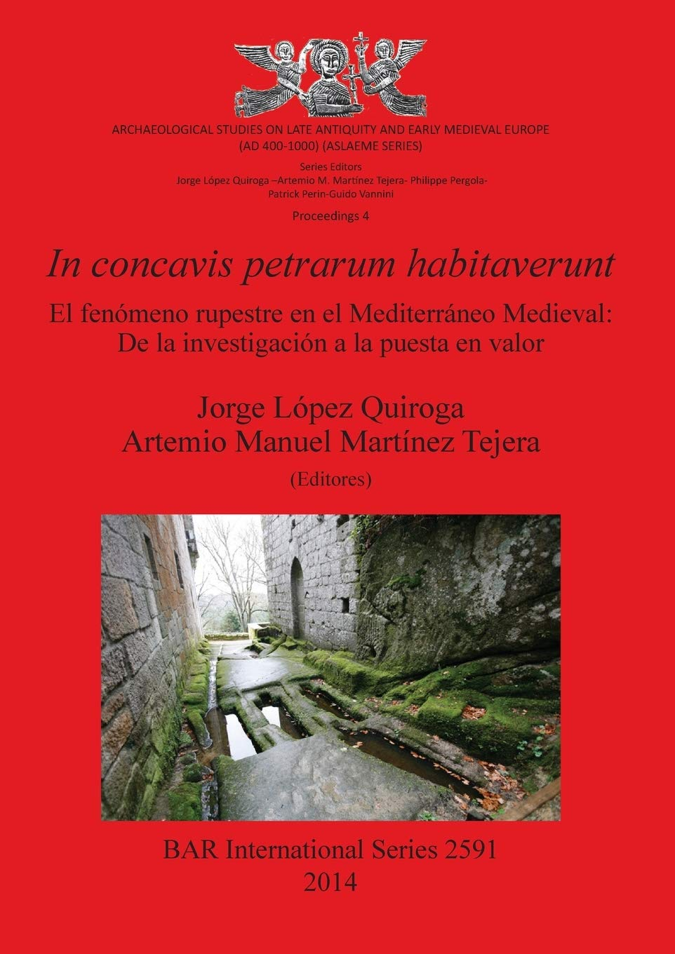 In concavis petrarum habitaverunt: El fenómeno rupestre en el Mediterráneo Medieval: De la investigación a la puesta en valor 2591 British Archaeological Reports International Series: Amazon.es: Quiroga, Jorge López, Tejera, Artemio Manuel