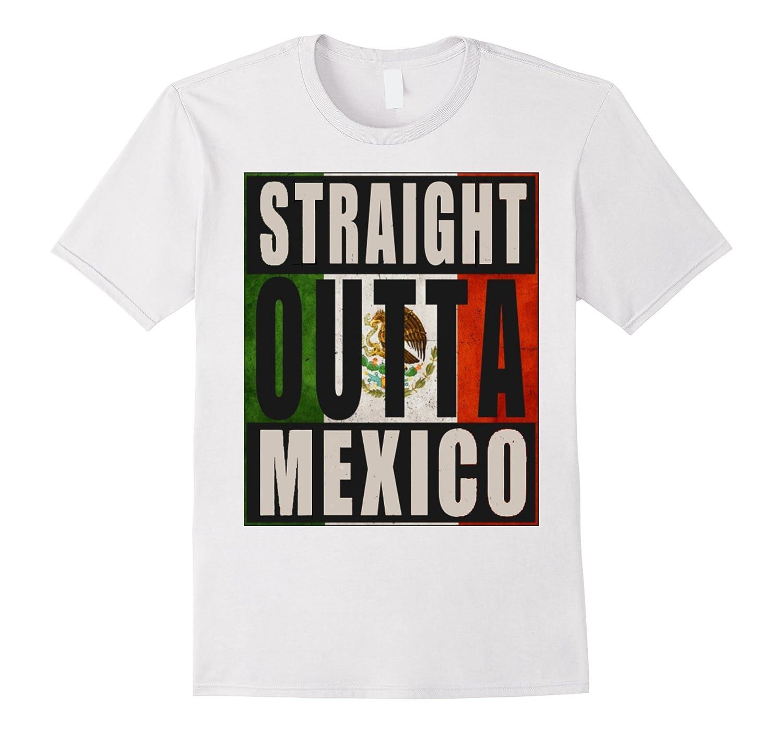 31d432fc Straight Outta Mexico T-Shirt-RT – Rateeshirt