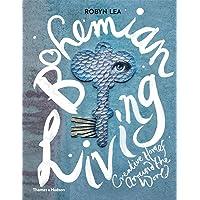 Bohemian Living: Creative Homes Around the World