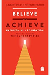 Believe and Achieve: W. Clement Stone's 17 Principles of Success Kindle Edition