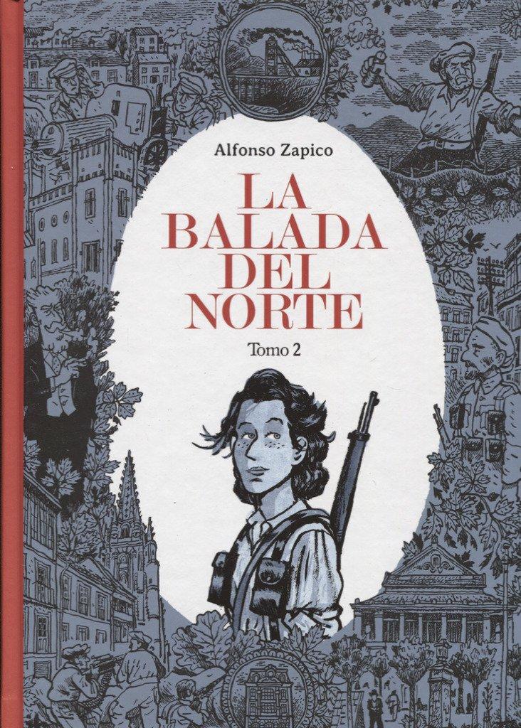 La balada del norte. Tomo 2 (Sillón Orejero) Tapa dura – 27 abr 2017 Alfonso Zapico ASTIBERRI EDICIONES 841688000X Graphic novels