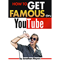 How to Get Famous on YouTube: An Essential Guide for Getting Discovered, Gaining Popularity, and Becoming Famous (English Edition)