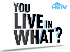 You Live in What? Season 2