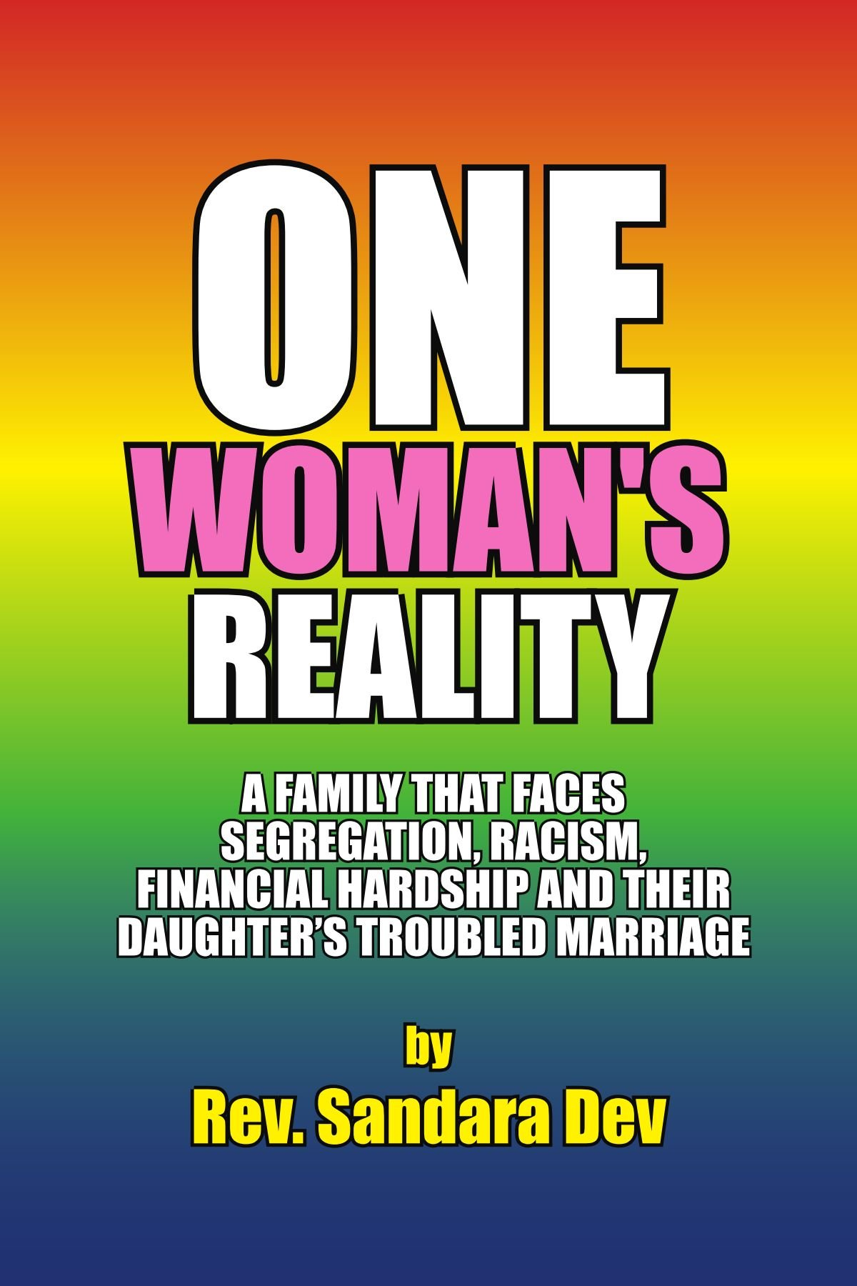 Download One Woman's Reality: A family that faces segregation, racism, financial hardship and their daughter's troubled marriage pdf epub