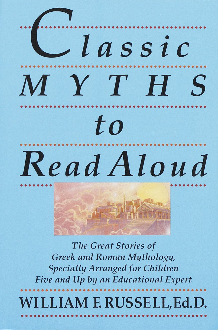 Amazon com: Classic Myths to Read Aloud: The Great Stories