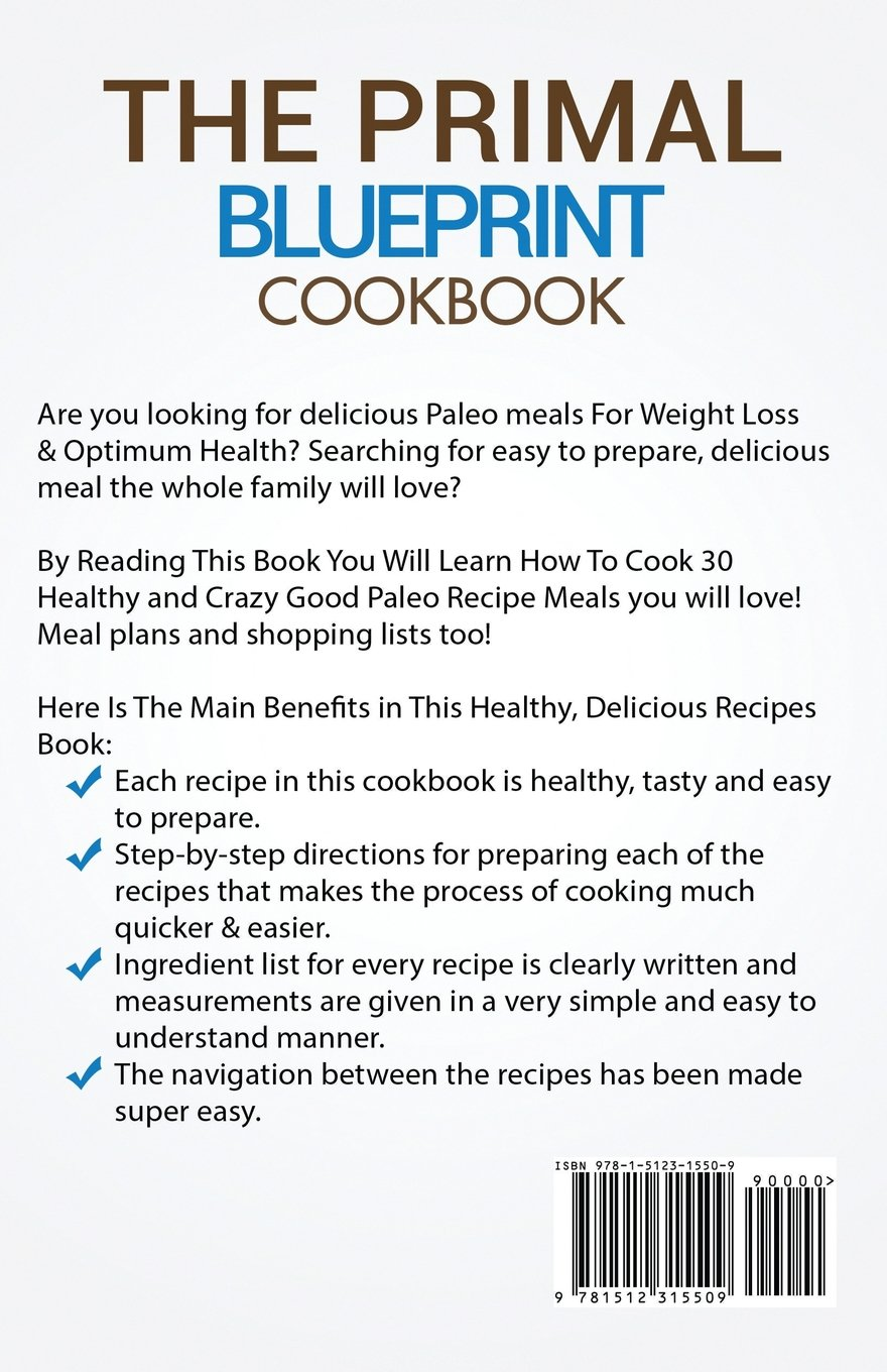 The primal blueprint cookbook top 30 healthy and crazy good paleo the primal blueprint cookbook top 30 healthy and crazy good paleo recipes to lose weight feel great paleolithic diet cookbook amazon amelie malvernweather Images