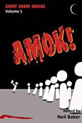 Amok! (Short Sharp Shocks Book 1) Kindle Edition