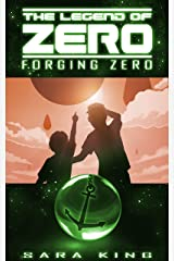 Forging Zero (The Legend of ZERO, Book 1) Kindle Edition