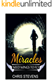 Miracles Need Wings To Fly