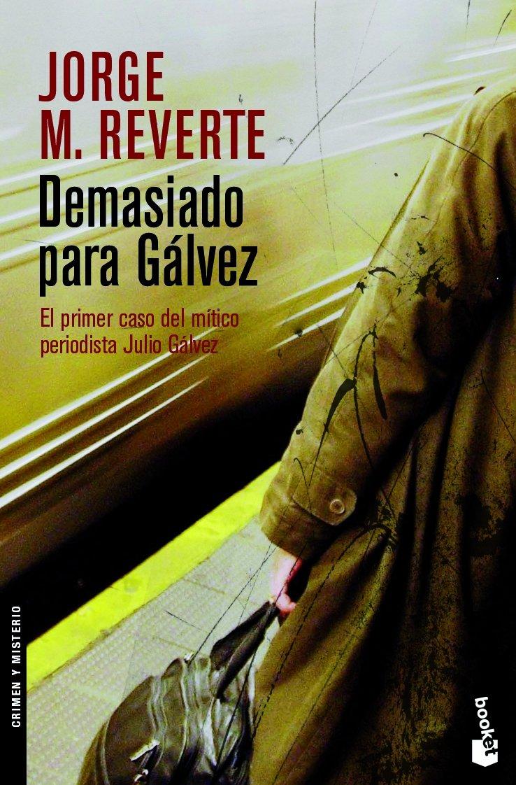 Demasiado para Gálvez (Crimen y Misterio): Amazon.es: Reverte, Jorge M.: Libros