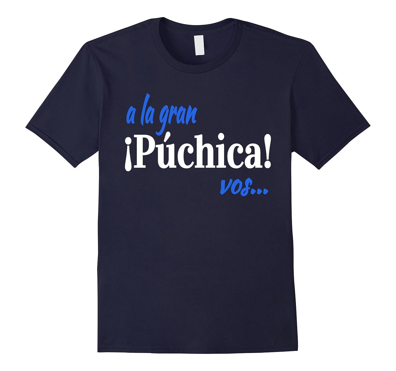 A La Gran Puchica Vos!- Spanish Slang El Salvador T-Shirt-BN