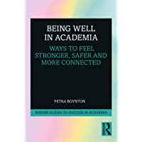 Being Well in Academia: Ways to Feel Stronger, Safer and More Connected