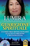 Guarigione spirituale. Un percorso rivoluzionario di auto-guarigione e rigenerazione. Con CD Audio