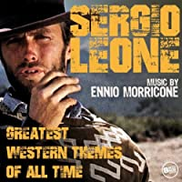 Sergio Leone - Greatest Western Themes of all Time