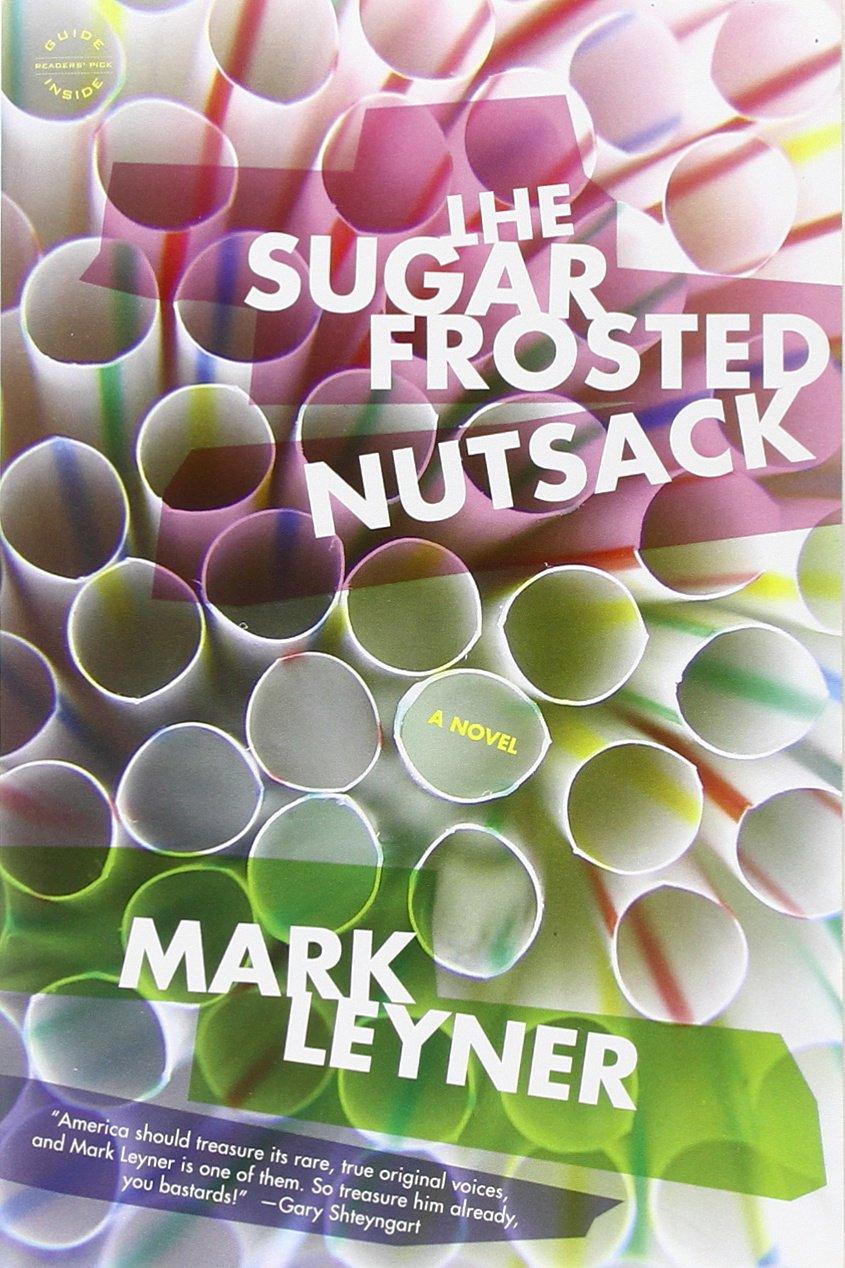 The Sugar Frosted Nutsack: Amazon.es: Mark Leyner: Libros en idiomas extranjeros