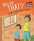 Who Did That?: Sasha Learns About Taking Responsibility (British Values)