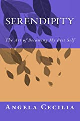 Serendipity: The Art of Becoming My Best Self Kindle Edition