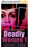 Deadly Women Volume 1: 18 Shocking True Crime Cases of Women Who Kill (English Edition)