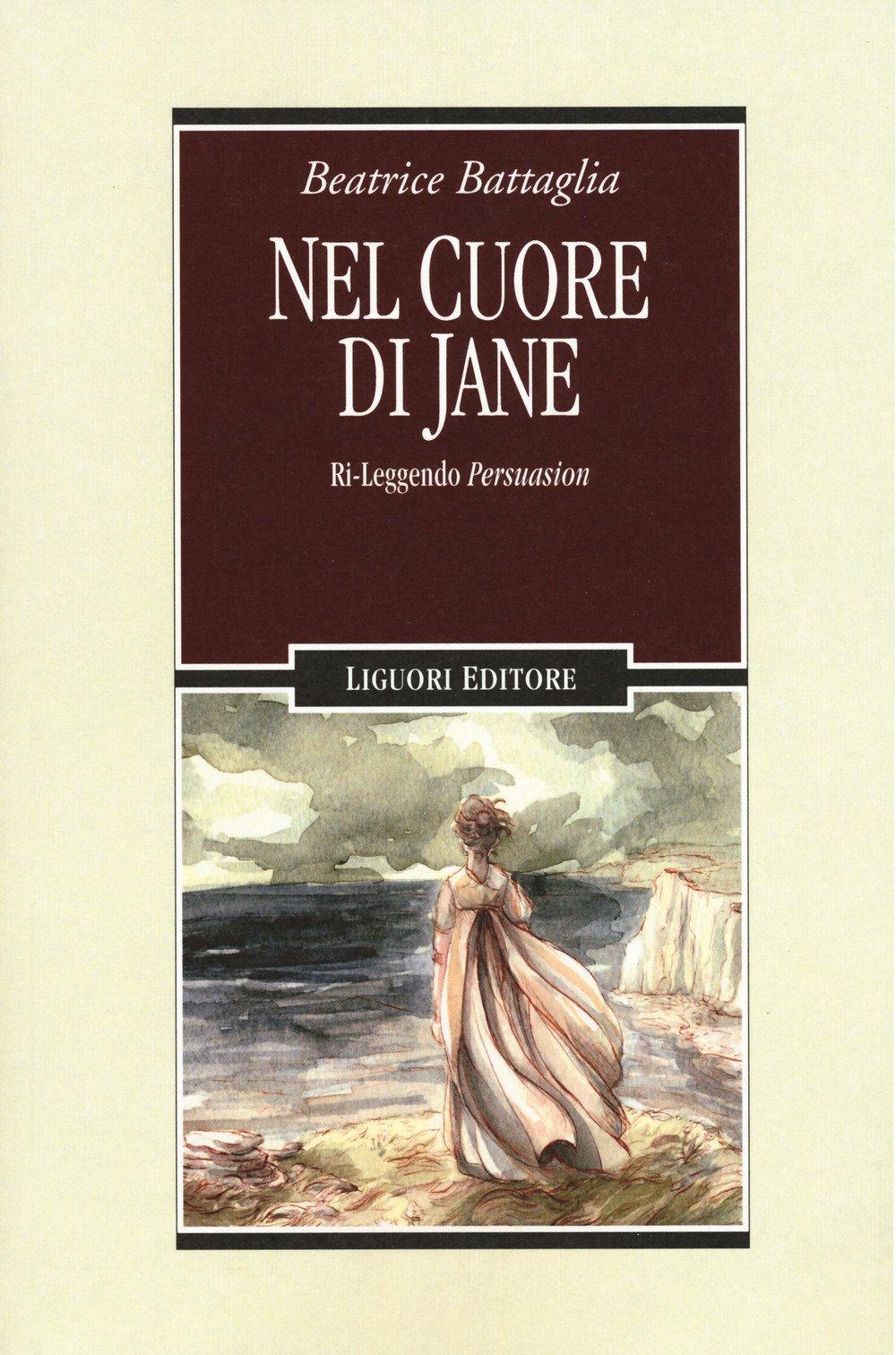 Nel cuore di Jane ri-leggendo Persuasion : Battaglia, Beatrice: Amazon.it:  Libri