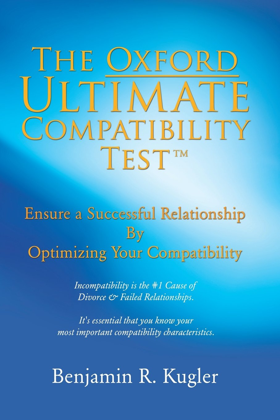The Oxford Ultimate Compatibility Test TM: Benjamin R