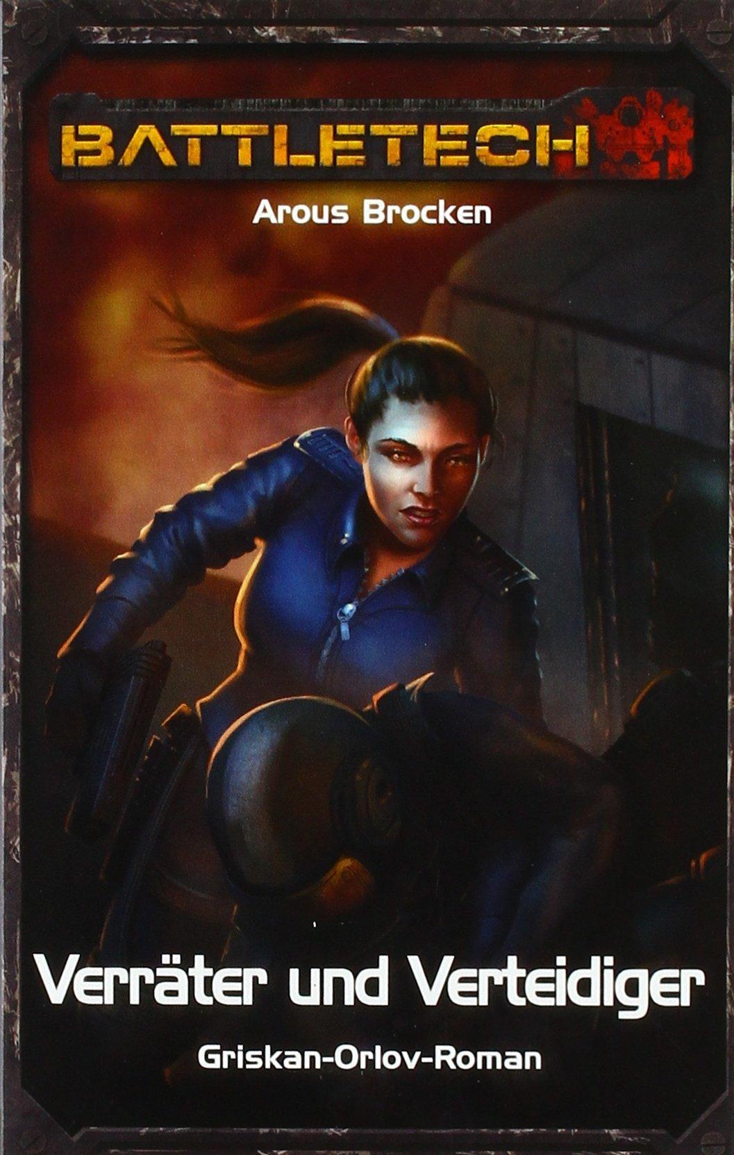 Verräter und Verteidiger: Griskan Orlov 3 (BattleTech: BT-Romane)