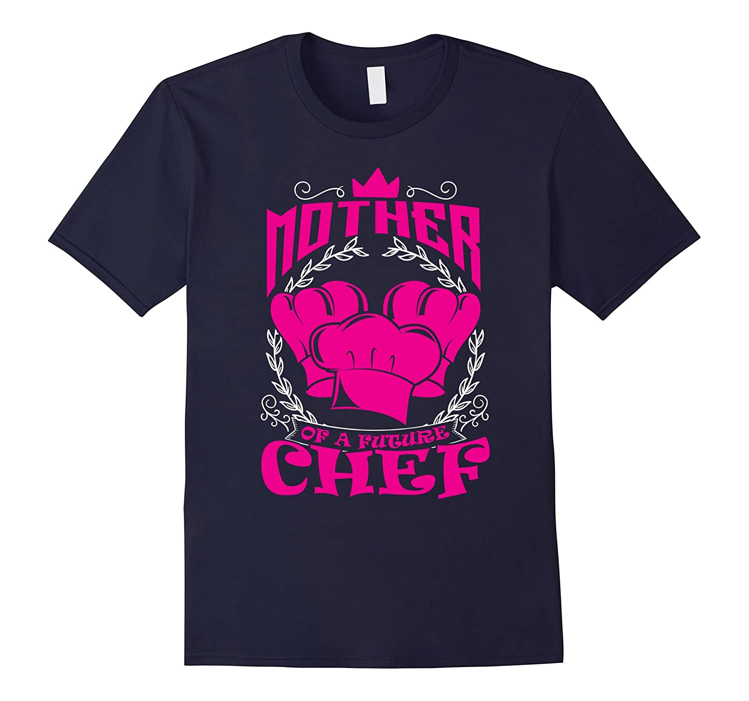 Mother of Future Chef Funny Family Tshirt for Mom Proud Kid-TH