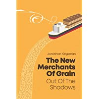 Out of the Shadows: The New Merchants of Grain