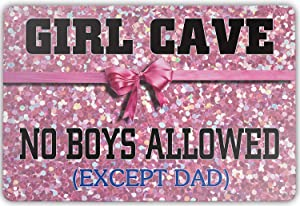"""Tin Sign -Girl CAVE NO Boys Allowed Except DAD- Vintage Style Bar Pub Garage Hotel Diner Cafe Home Iron Mesh Fence Farm Supermarket Mall Forest Garden Door Wall Decor Art (8""""x12"""")"""