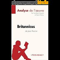 Britannicus de Jean Racine (Analyse de l'oeuvre): Comprendre la littérature avec lePetitLittéraire.fr (Fiche de lecture)