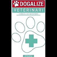 Dogalize Veterinari. I consigli dei veterinari (Italian Edition)