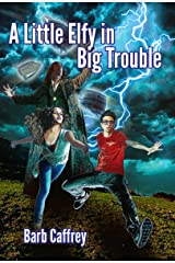 A Little Elfy in Big Trouble Kindle Edition