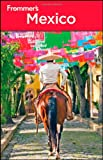 Frommer's Mexico, David Baird and Shane Christensen, 1118027396