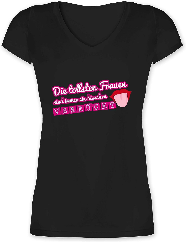 Shirtracer - Die tollsten Frauen sind Immer EIN bisschen