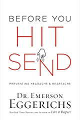 Before You Hit Send: Preventing Headache and Heartache Kindle Edition