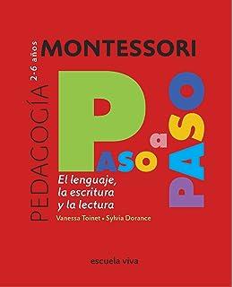 Montessori paso a paso : El lenguaje, la escritura y la lectura