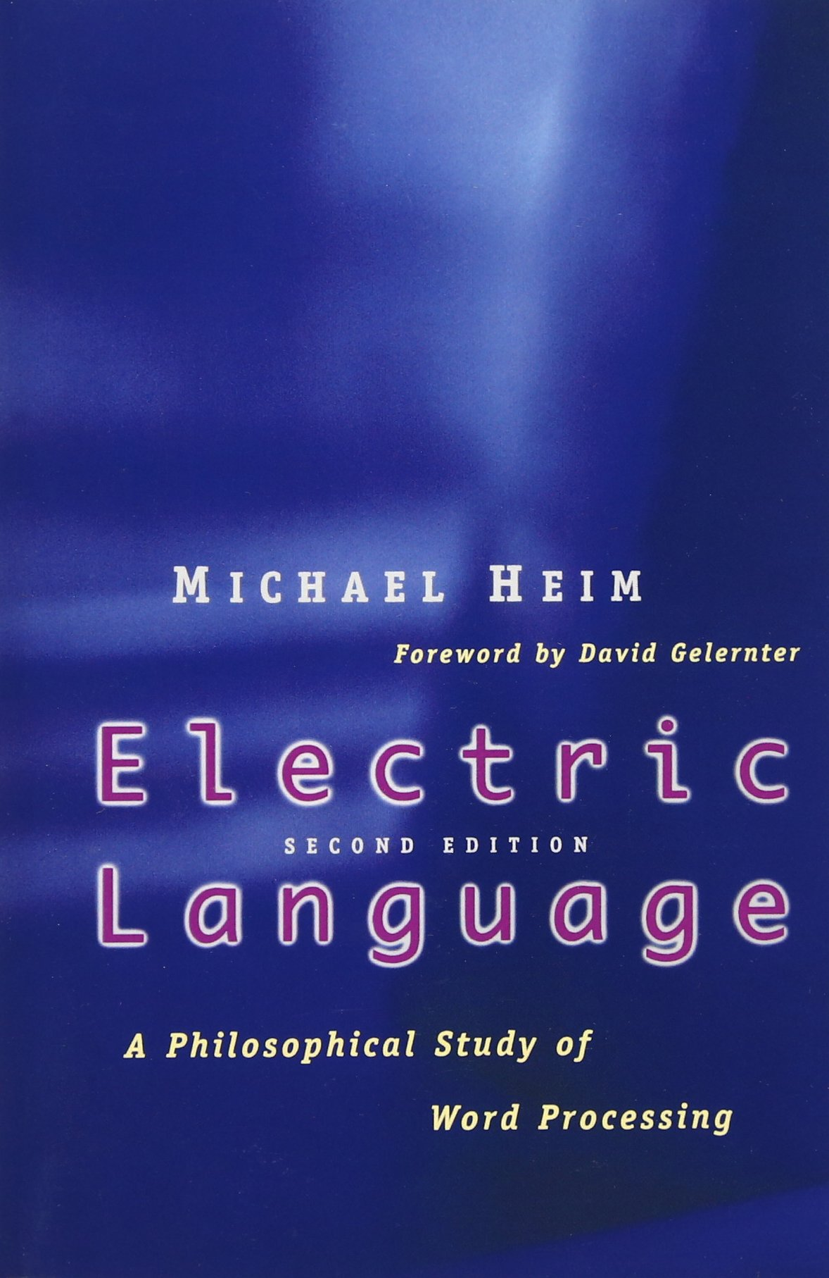 Electric Language: A Philosophical Study of Word Processing, Second Edition