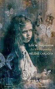 Life in Suspension: La Vie Suspendue (English and French Edition)