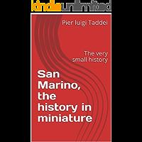 San Marino, the history in miniature: The very small history