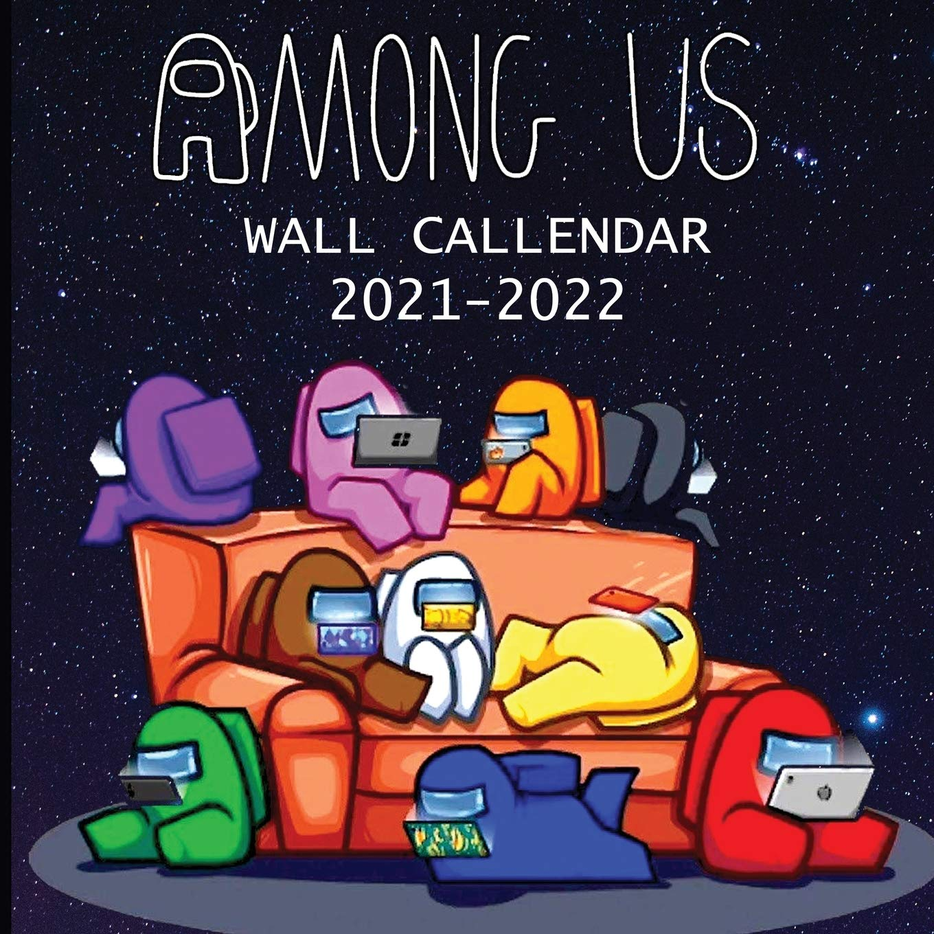 Buy 2021 2022 Among Us Book Calendar 2021 2022 Among Us Imposter And Colorful Imposter And Crewmate Characters 8 5x8 5 Inches Large Size 18 Months Book Wall Calendar Book Online At Low Prices In India